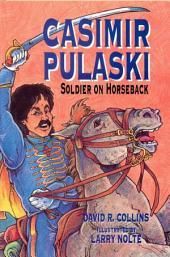 Casimir Pulaski: Soldier on Horseback