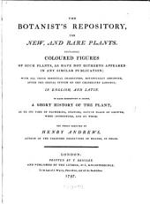 The Botanist's Repository: For New, and Rare Plants, Volume 1