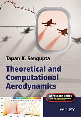 Theoretical and Computational Aerodynamics