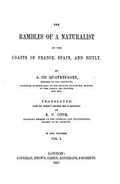 The Rambles of a Naturalist on the Coasts of France, Spain, and Sicily: Volume 1
