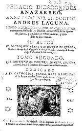 Pedacio Dioscorides Anazarbeo, annotado por el doctor Andres Laguna...