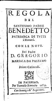 Regola del Ssmo. Padre Benedetto patriarca di tutti i Monaci