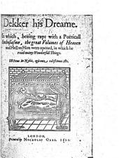 The Non-dramatic Works of Thomas Dekker: Dekker his dreame, 1620. The belman of London, 1608. Lanthorne and candle-light 1600. A strange horse-race, 1613