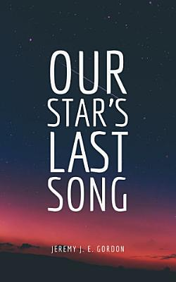 Our Star s Last Song