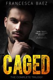 Caged: The Complete Trilogy