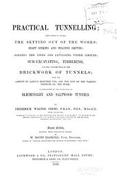 Practical tunneling: explaining in detail the setting out of the works : ... as exemplified by the particulars of Blechingley and Saltwood tunnels