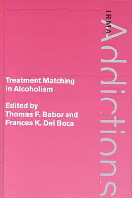 Treatment Matching in Alcoholism