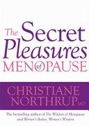 The Secret Pleasures of the Menopause