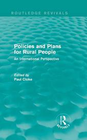 Policies and Plans for Rural People (Routledge Revivals): An International Perspective
