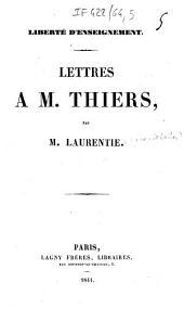 Liberté d'enseignement. Lettres à M. Thiers