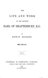 Life and Work of the Seventh Earl of Shaftesbury: Volume 1
