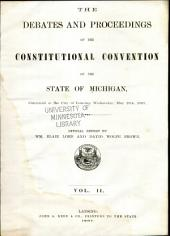 The Debates and Proceedings of the Constitutional Convention of the State of Michigan: Convened at the City of Lansing, Wednesday, May 15th, 1867, Volume 2