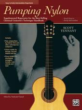 Pumping Nylon: Easy to Early Intermediate Supplemental Repertoire for the Best-Selling Classical Guitarist's Technique Handbook: Supplemental Repertoire for the Best-Selling Classical Guitarist's Technique Handbook