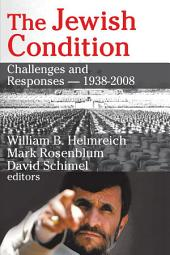 The Jewish Condition: Challenges and Responses-1938-2008