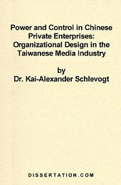 Power and Control in Chinese Private Enterprises: Organizational Design in the Taiwanese Media Industry