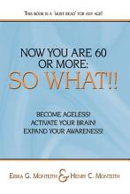 Now You Are 60 Or More  So What   PDF