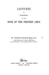 Lectures in exposition of the Book of the Prophet Amos