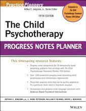 The Child Psychotherapy Progress Notes Planner: Edition 5