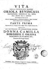 Vita della venerabil madre Orsola Benincasa napoletana originale da Siena dell'ordine del B. Gaetano ... parte prima descritta dal P.D. Francesco Maria Maggio cherico regolare palermitano