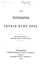 The Winchester Church Hymn Book, Etc