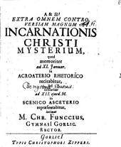 Extra omnem controversiam magnum incarnationis Christi mysterium, quod memoriter ... recitabitur ... intimat M. Chr. Funccius