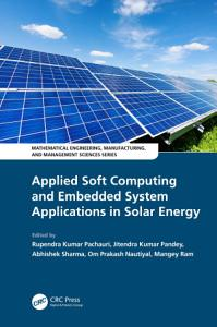 Applied Soft Computing and Embedded System Applications in Solar Energy