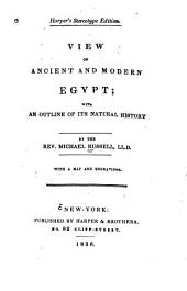 View of Ancient and Modern Egypt: With an Outline of Its Natural History