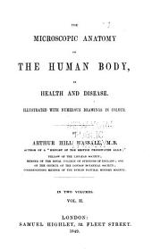 The Microscopic Anatomy of the Human Body, in Health and Disease: Volume 2