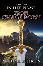 From Chaos Born (In Her Name, Book 7)