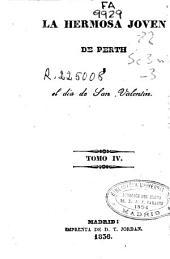 La Hermosa jóven de Perth, ó, El dia de San Valentin: Volumen 4