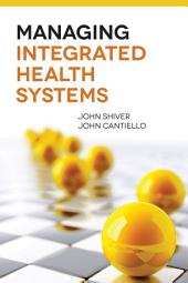 Managing Integrated Health Systems