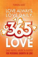 Love Always. Love Daily. 365 Love