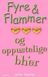 Fyre & Flammer 1 - Fyre & Flammer og oppustelige bh'er