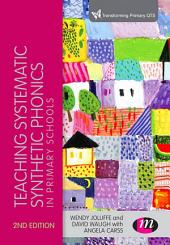 Teaching Systematic Synthetic Phonics in Primary Schools: Edition 2