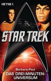 Star Trek: Das Drei-Minuten-Universum: Roman