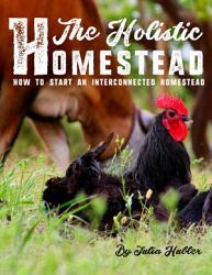 The Holistic Homestead Book PDF