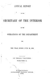 Annual Reports of the Department of the Interior ...: Volume 1