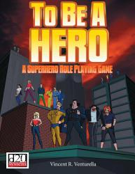 To Be A Hero A Superhero Role Playing Game Book PDF
