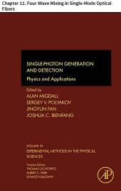 Single-Photon Generation and Detection: Chapter 12. Four-Wave Mixing in Single-Mode Optical Fibers