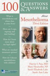 100 Questions & Answers About Mesothelioma: Edition 3