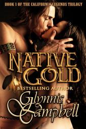 Native Gold: California Legends: Book 1