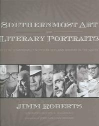 Southernmost Art And Literary Portraits Book PDF