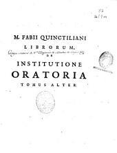 M. Fabii Quinctiliani De institutione oratoria libri duodecim: cum notis et animadversionibus virorum doctorum