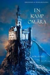En Kamp Om Ära (Bok Fyra I Serien Trollkarlens Ring)