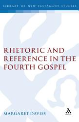 Rhetoric and Reference in the Fourth Gospel PDF
