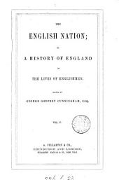 The English Nation; Or, A History of England in the Lives of Englishmen: Volume 5
