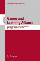 Games and Learning Alliance: Second International Conference, GALA 2013, Paris, France, October 23-25, 2013, Revised Selected Papers