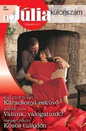 Júlia különszám 36. kötet: Karácsonyi esküvő; Válunk, válogatunk?; Közös tulajdon