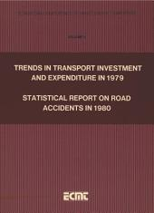 Trends in Transport Investment and Expenditure in 1979. Statistical Report on Road Accidents in 1980 [27th Annual Report.Activity of the Conference]: Volume 2