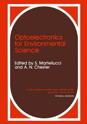 Optoelectronics for Environmental Science: Proceedings of the 14th course of the International School of Quantum Electronics on Optoelectronics for Environmental Science, held September 3–12, 1989, in Erice, Italy